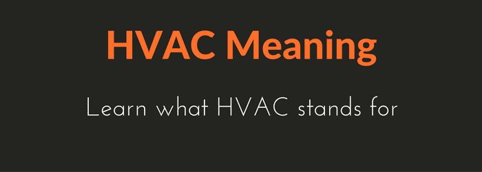 What is HVAC and What Does it Stand For? Meaning and Definition