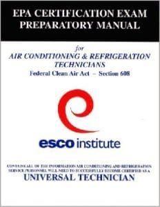 ESCO Institute Section 608 Certification Exam Preparatory Manual (EPA Certification)