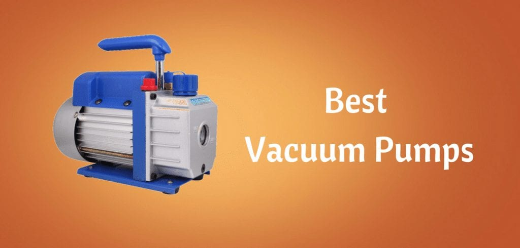 The Best HVAC Vacuum Pumps [2019 Buyers Guide]