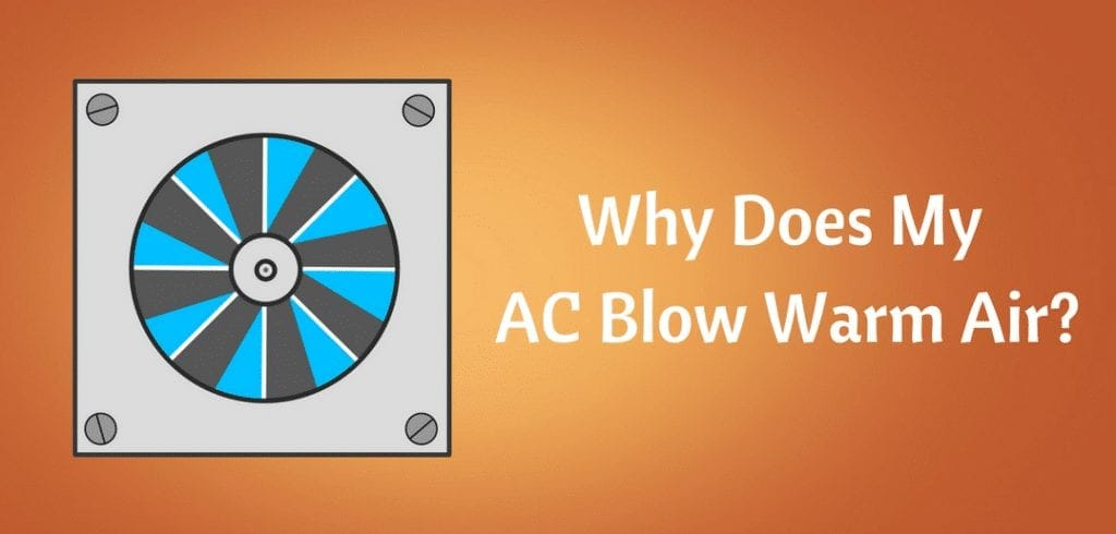 why do air conditioners blow warm or hot air