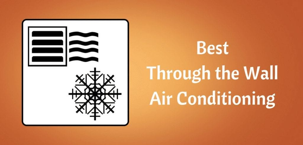 Best Through the Wall AC Units | The Complete 2019 Buyers Guide