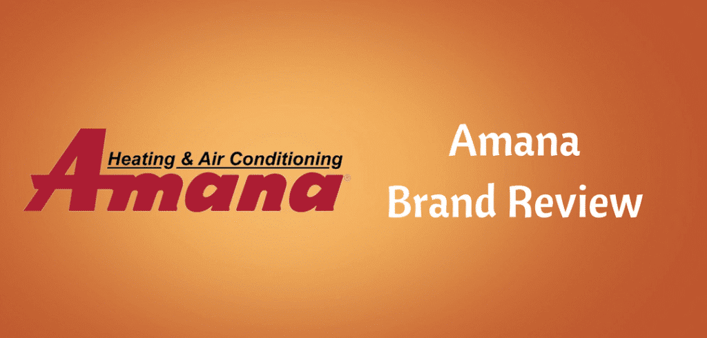 Amana Air Conditioner Reviews – 2019 HVAC Buyers Guide