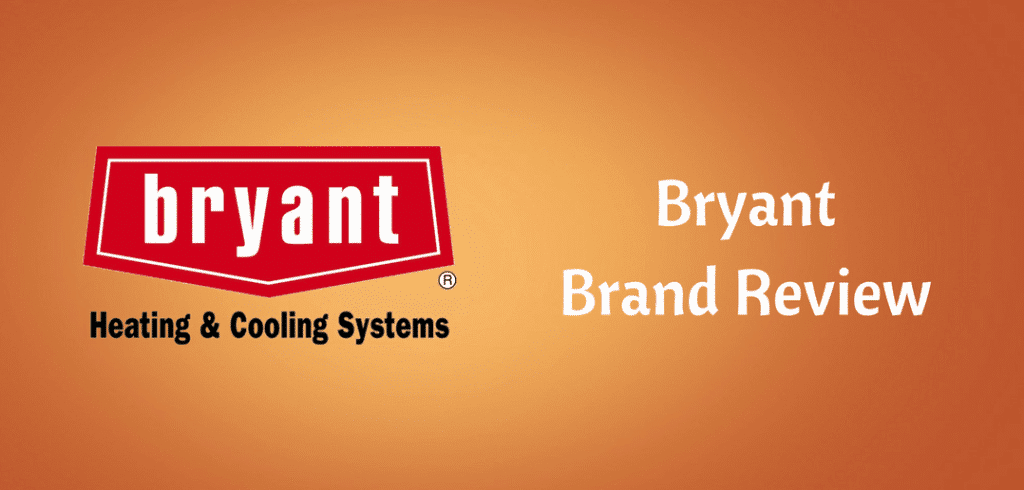 Bryant Air Conditioner Buyers Guide – HVAC Brand Review