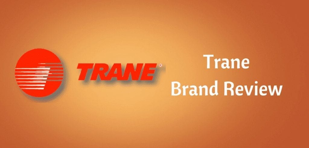 Trane Air Conditioner Buyers Guide – HVAC Brand Review