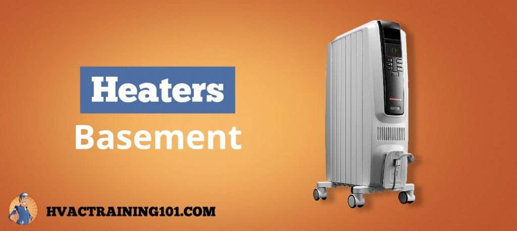 Choosing the best heater for your basement buyers guide