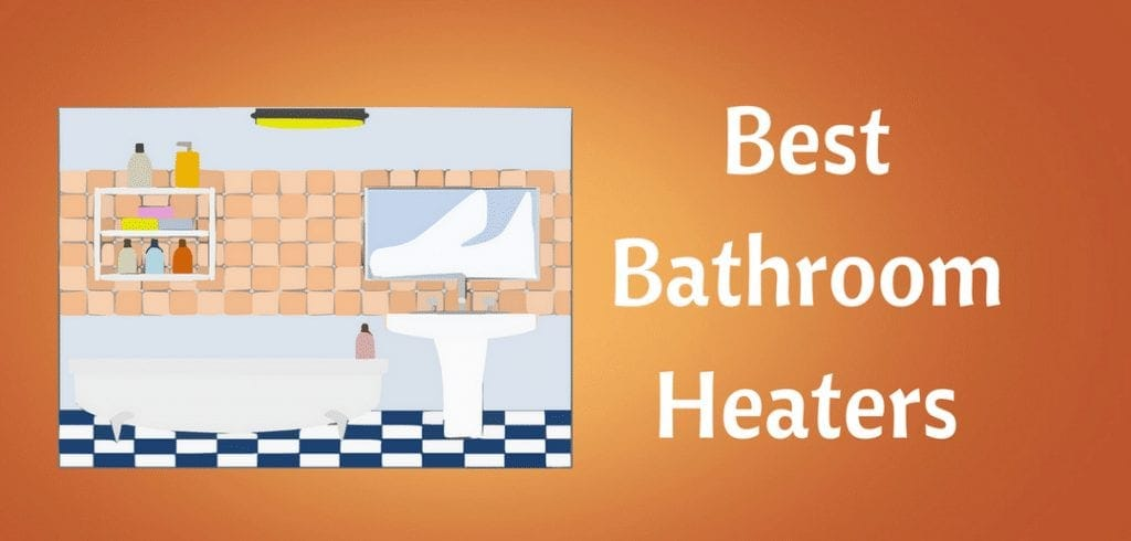 The Best Bathroom Heaters Portable And