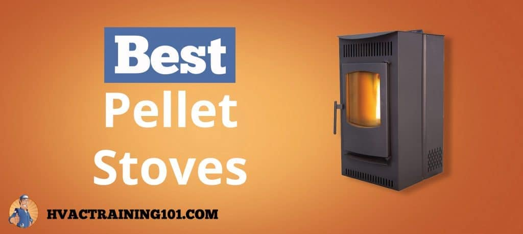 2019 Buyers Guide Reviews Of The Best Pellet Stoves