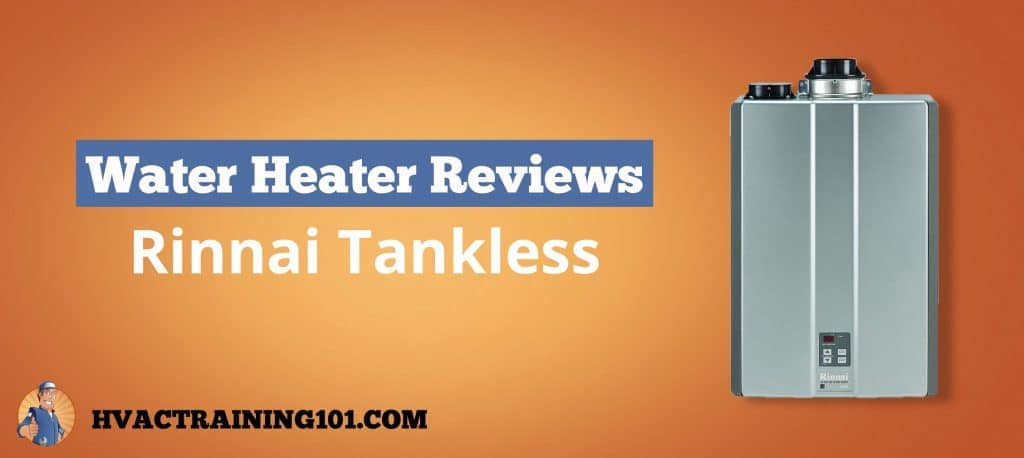 rinnai tankless water heater reviews 2018 guide hvac training 101 rh hvactraining101 com Rinnai Tankless Water Heater Rinnai Installation