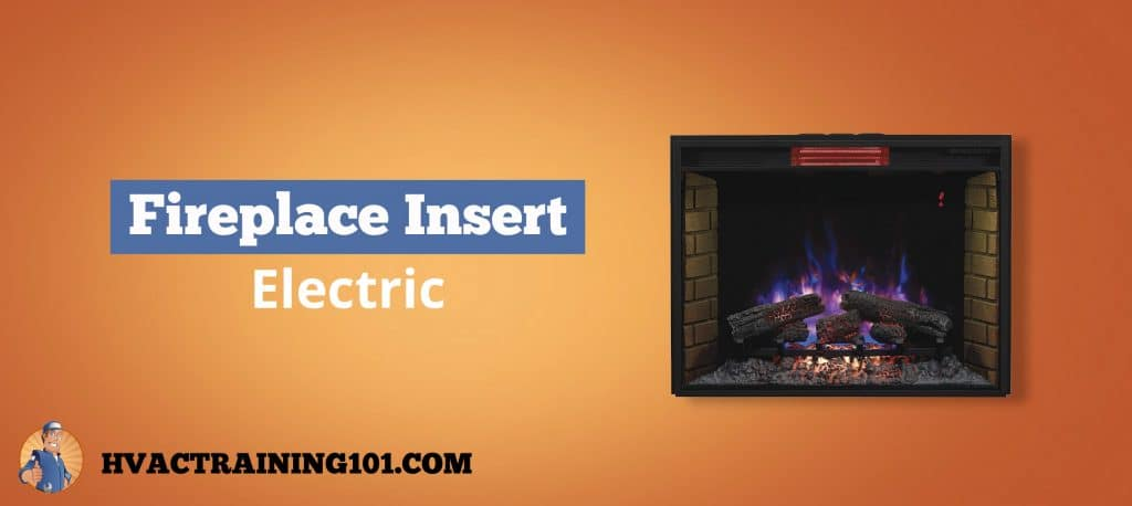 Buyers Guide The Best Electric Fireplace Inserts Hvac Training 101