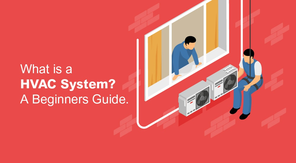 1. What is a HVAC System A Beginners Guide.